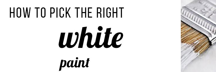 how-to-pick-the-right-white-paint